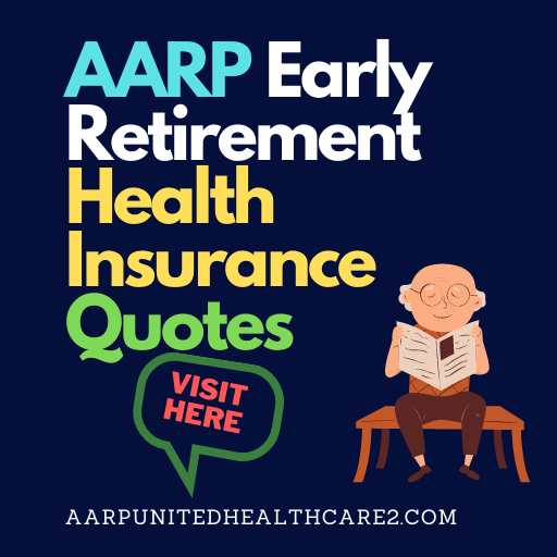 AARP Early Retirement Health Insurance Quotes