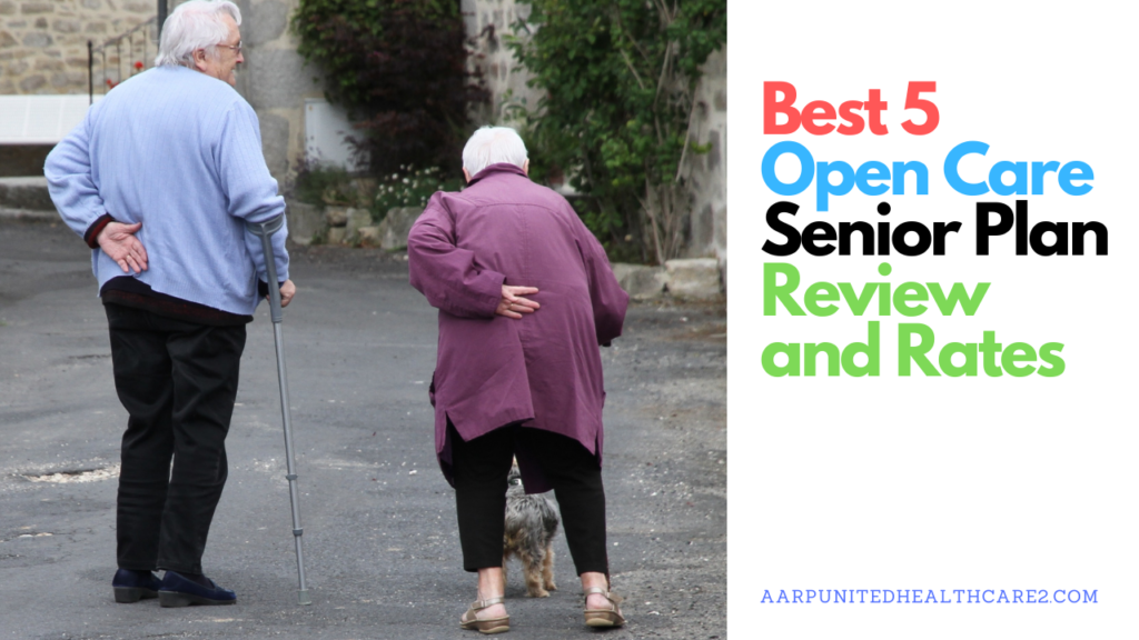 Best 5 Open Care Senior Plan Review and Rates