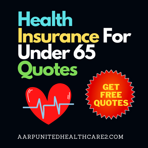 Health Insurance For Under 65 Quotes