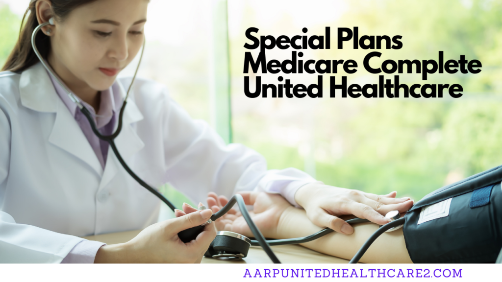Special Plans Medicare Complete United Healthcare