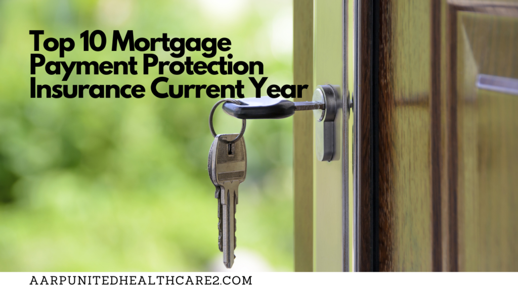 Top 10 Mortgage Payment Protection Insurance