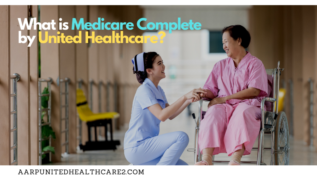Medicare Complete by United Healthcare