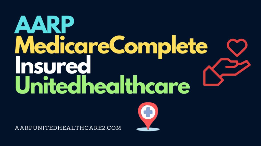 AARP MedicareComplete Insured Unitedhealthcare