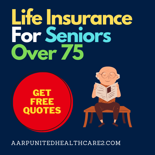 Life Insurance for Seniors Over 75 Quotes